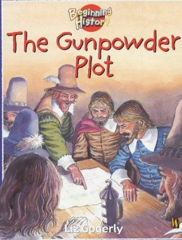 The Gunpowder Plot (Beginning History)