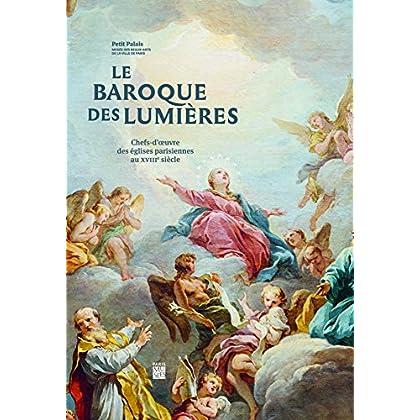 Le baroque des Lumières : Chefs-d'oeuvres des églises parisiennes au XVIIIe siècle