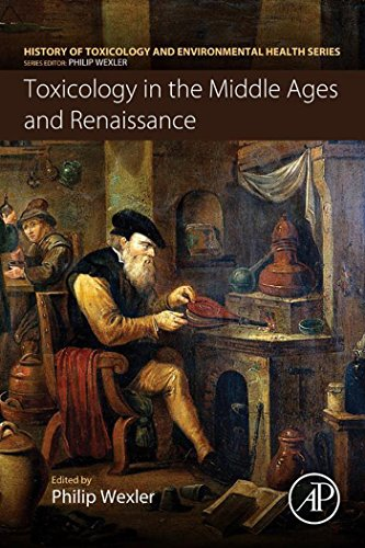 Toxicology in the Middle Ages and Renaissance (History of Toxicology and Environmental Health)...