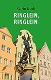 Buchinformationen und Rezensionen zu Ringlein, Ringlein: Der zweite Fall für Charlotte Schwab von Katrin Jacob