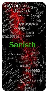 Sanisth (Gaining Most) Name & Sign Printed All over customize & Personalized!! Protective back cover for your Smart Phone : One Plus Three ( 1+3 )