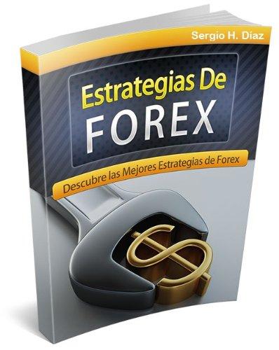 Descubre Las Mejores Estrategias de Forex (Manuales de Forex nº 1) por Sergio H. Diaz