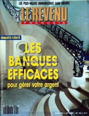 REVENU FRANCAIS (LE) [No 245] du 01/05/1991 - LES PLUS-VALUES IMMOBILIERES SANS IMPOTS - LES BANQUE EFFICACES POUR GERER VOTRE ARGENT par Collectif