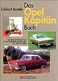 Das Opel Kapitän Buch: Die Geschichte der grossen Opel