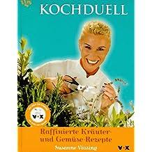 Kochduell, Raffinierte Kräuter-Rezepte und Gemüse-Rezepte
