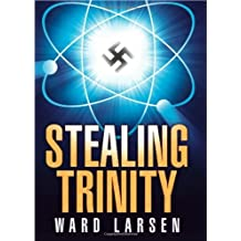 Stealing Trinity by Ward Larsen (2010-10-06)