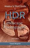 Amateur's Short Guide to HDR Landscape Photography