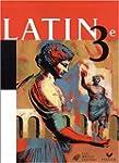 Latin 3e : Livre de l'�l�ve