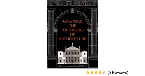 The four books of architecture dover architecture ebook andrea the four books of architecture dover architecture ebook andrea palladio adolf k placzek amazon kindle store fandeluxe Gallery
