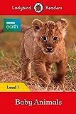 BBC Earth: Baby Animals - Ladybird Readers Level 1 (BBC Earth: Ladybird Readers, Level 1)