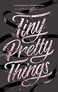 Tiny Pretty Things, tome 1 : La perfection a un prix par Sona Charaipotra