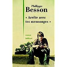Arrête avec tes mensonges de Philippe Besson
