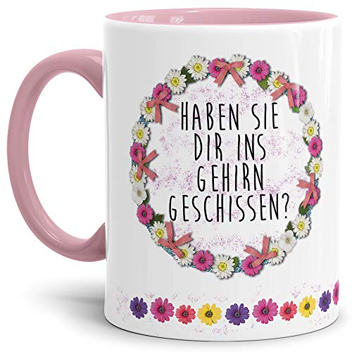 Tassendruck Blumen-Tasse mit Spruch Haben sie dir ins Gehirn geschissen? - Schimpfwort/Beleidigung/Geschenk-Idee/Büro/Innen & Henkel Rosa