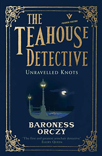 Unravelled Knots: The Teahouse Detective (Pushkin Vertigo Book 3)