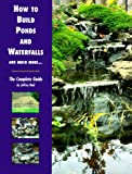 How to Build Ponds and Waterfalls: The Complete Guide