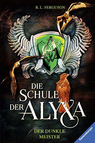 Die Schule der Alyxa, Band 1: Der dunkle Meister