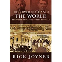 The Power to Change the World: The Welsh and Azusa Street Revivals (English Edition)
