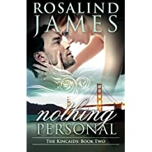 Nothing Personal: The Kincaids Book Two by Rosalind James (2013-10-31)