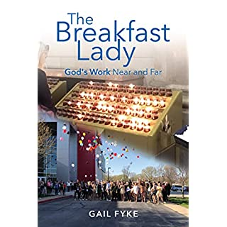 The Breakfast Lady: God's Work Near and Far (English Edition)