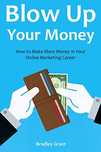 Blow Up Your Money (Business Bundle 2016): How to Make More Money in Your Online Marketing Career (3 in 1) (English Edition) (Barbie Roller Coaster)