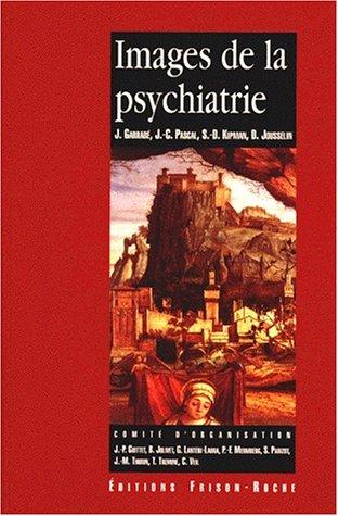 Images de la psychiatrie : Actes des Journées d'Avignon organisées par l'Association française de psychiatrie ; l'Association française des du service public ; l'Évolution psychiatrique par Jean Garrabé