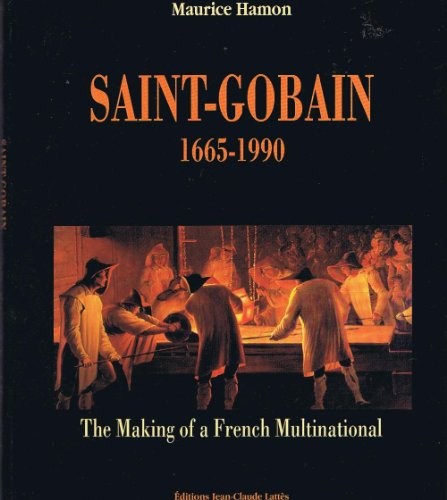 saint-gobain-1665-1990-the-making-of-a-french-multinational