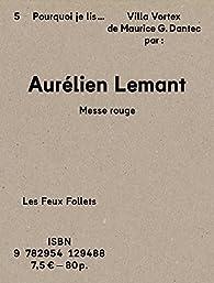 Pourquoi je lis Villa Vortex de Maurice Dantec par Aurélien Lemant