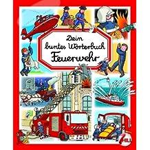 Dein buntes Wörterbuch - Feuerwehr: Idee: Emilie Beaumont