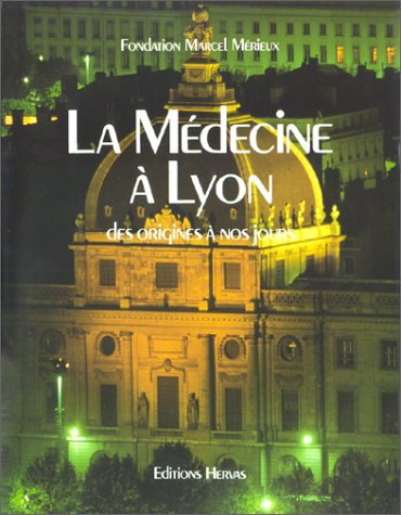 Descargar Libro La Médecine à Lyon de l'origine à nos jours de Alain Bouchet