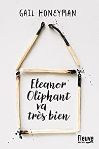 Eleanor Oliphant va très bien, tome 1 par Honeyman