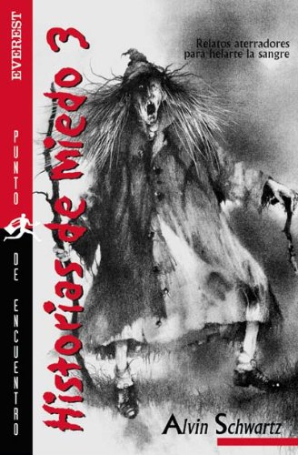 Historias de miedo 3 / Scary Stories 3: Relatos Aterradores Para Helarte La Sanre / More Tales to Chill Your Bones par Schwartz  Alvin