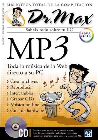 Dr. Max Mp3: Toda LA Musica De LA Web Directo a Su PC: 11 (Dr. Max: Biblioteca Total de la Computacion)