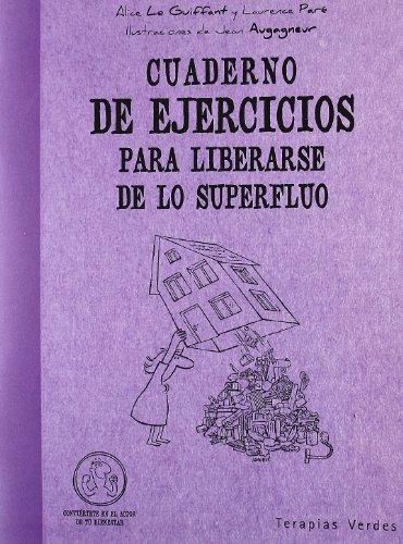 Cuaderno Ej.Liberarse De Lo Superfluo (Terapias Cuadernos ejercicios) por LAURENCE PARÉ