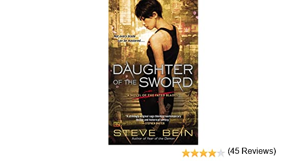 Amazon Fr Daughter Of The Sword A Novel Of The Fated Blades