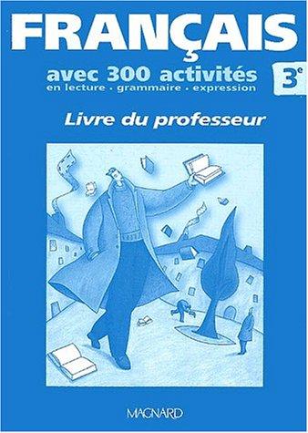 Français avec 300 activités,3e, professeur
