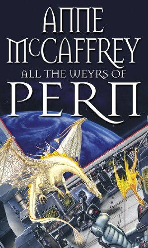 All The Weyrs Of Pern (The Dragon Books Book 11) by [McCaffrey, Anne]