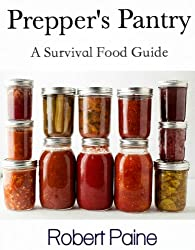 Prepper's Pantry: A Survival Food Guide (English Edition)