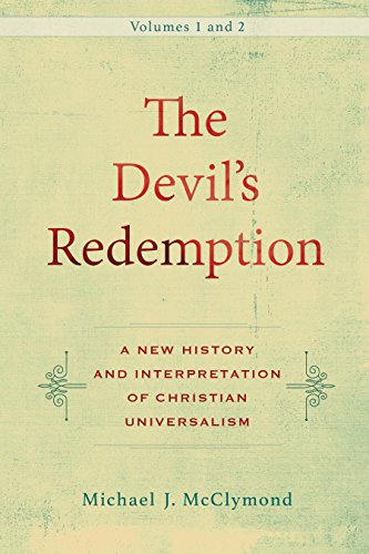 The Devil's Redemption : 2 volumes: A New History and Interpretation of Christian Universalism (English Edition)