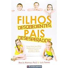 Filhos Desobedientes, Pais Desesperados (Em Portuguese do Brasil)