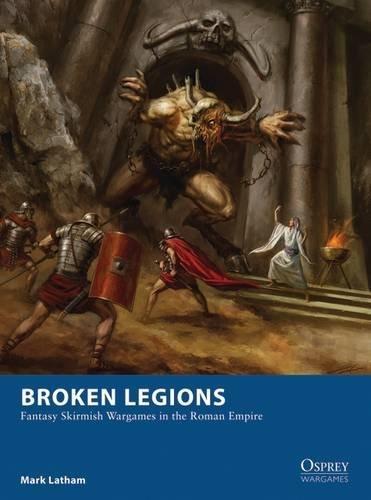 broken-legions-fantasy-skirmish-wargames-in-the-roman-empire-osprey-wargames