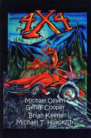 4 x 4 by Michael Oliveri; Brian Keene; Geoff Cooper