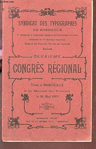 DEUXIEME CONGRES REGIONAL TENU A BORDEAUX A LA BOURSE DU TRAVAIL LE 10 MAI 1913 par SYNDICAT DES TYPOGRAPHES DE BORDEAUX
