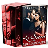 Le Secret Du Milliardaire (L'Intégrale): Roman Adulte: (New Romance, Milliardaire, Suspense, Alpha Male, Thriller, Roman Érotique)