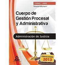 Temario I - Turno Libre - Cuerpo De Gestion Procesal Y Admnistrativa De La Administracion De Justicia (T.L. Justicia 2013 (mad))