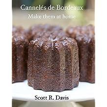 Cannelés de Bordeaux: Make them at home (English Edition)