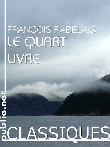 Le Quart Livre: le grand voyage circum-polaire de Pantagruel et Panurge