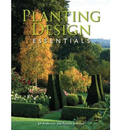 planting-design-essentials-by-author-jill-anderson-by-author-pamela-johnson-april-2012