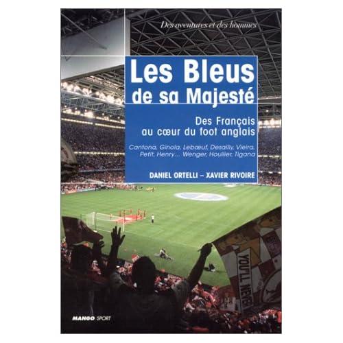 Les Bleus de sa majesté : Des français au coeur du foot anglais