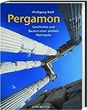 Pergamon: Geschichte und Bauten einer antiken Metropole - Wolfgang Radt