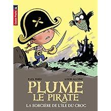 Plume le pirate, Tome 13 : La sorcière de l'île du Croc